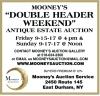 "MOONEY'S ""DOUBLE HEADER WEEKEND"" ANTIQUE AUCTION"