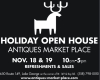 HOLIDAY OPEN HOUSE ANTIQUES MARKET PLACE