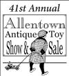 41st Annual Allentown Antique Toy Show & Sale