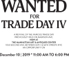TRADERS, BARTERERS & PURVEYORS WANTED FOR TRADE DAY IV