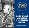HEALTH, HEALING & ADDICTION IN 19TH CENTURY AMERICA