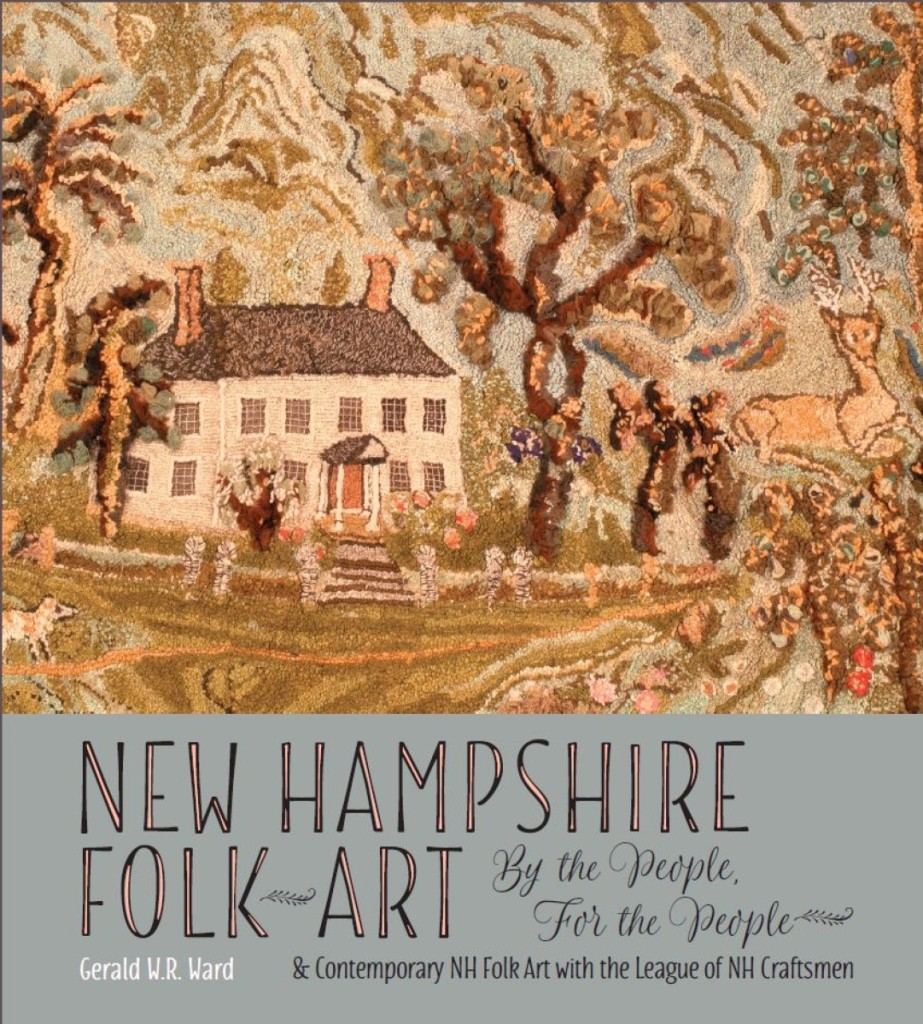 """The most recent publication by Gerry Ward is the catalog for """"New Hampshire Folk Art: By The People, For The People,"""" the current exhibit at Discover Portsmouth."""