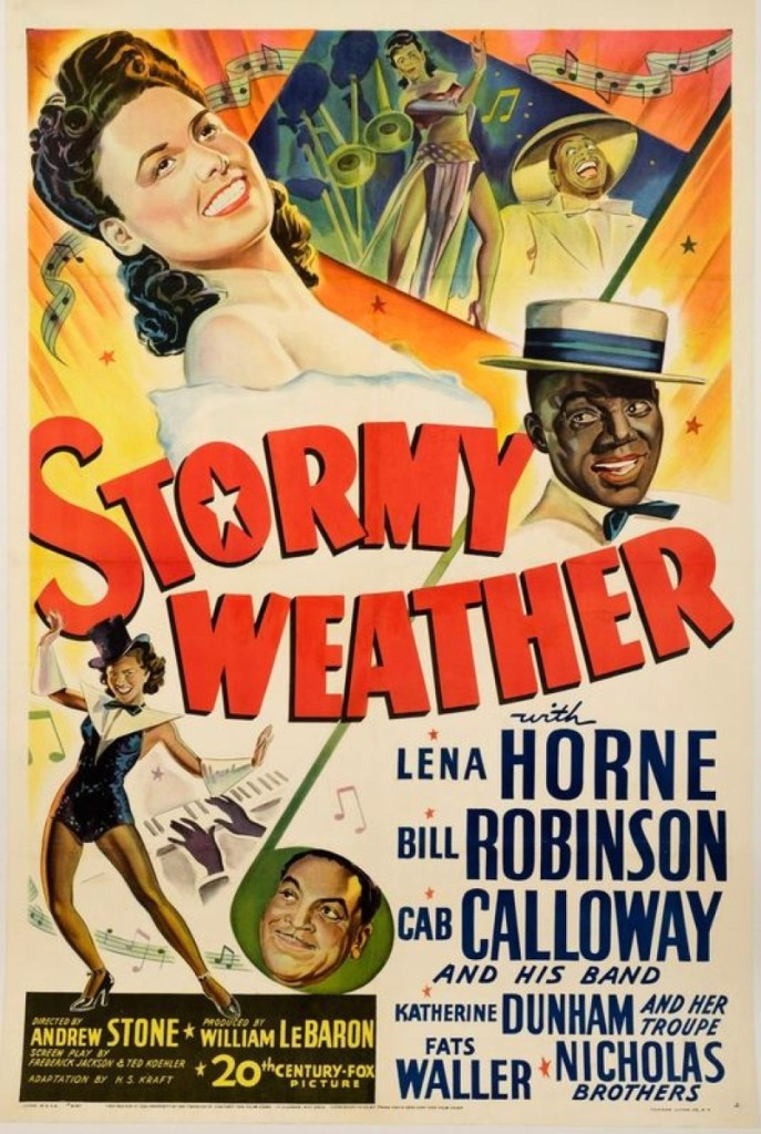 A 1-sheet poster for Stormy   Weather, 20th Century Fox,   United States, circa 1943. Film directed by Andrew L. Stone,   starring Lena Horne, Bill Robinson, Cab Calloway, et al.