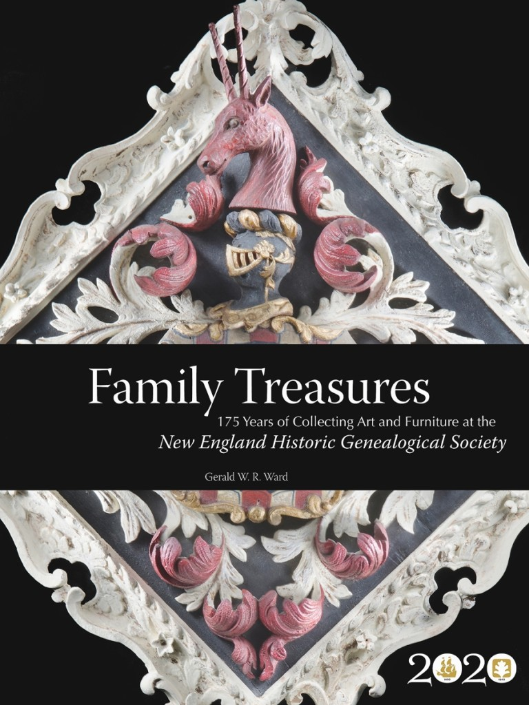 Cover of Family Treasures: 175 Years of Collecting Art and   Furniture at the New England Historic Genealogical Society (2020) by Gerald W.R. Ward.