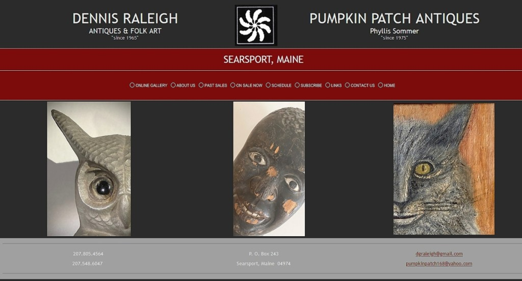 Dennis Raleigh's website shows off his distinct eye towards folk art and antiques. His update on August 22 produced ten sales. His next update at www.dennisraleighantiques.com will occur towards the end of September.