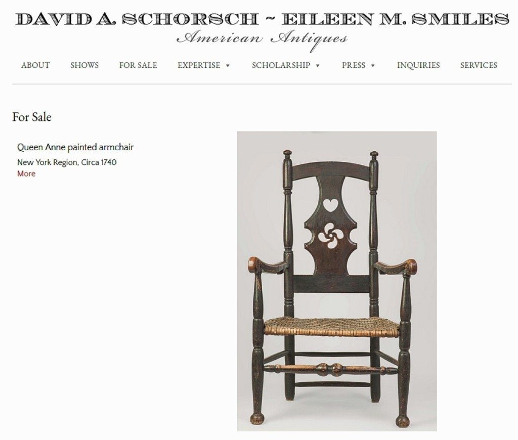 The first site update for David Schorsch & Eileen Smiles featured this New York Queen Anne painted armchair with a carved heart and pinwheel to the back, circa 1740. Schorsch said the regular updates will be small in size but will cover a wide range of material that the dealer has on offer. The site is at www.americanantiqueart.com.