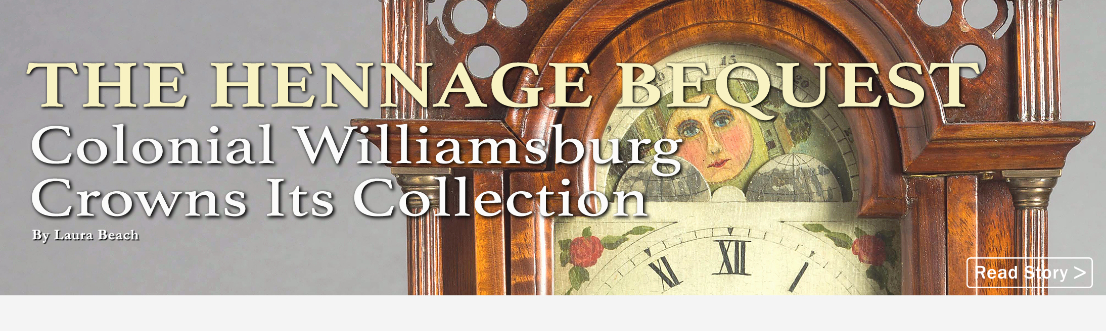 The Hennage Bequest: Colonial Williamsburg Crowns Its Collection