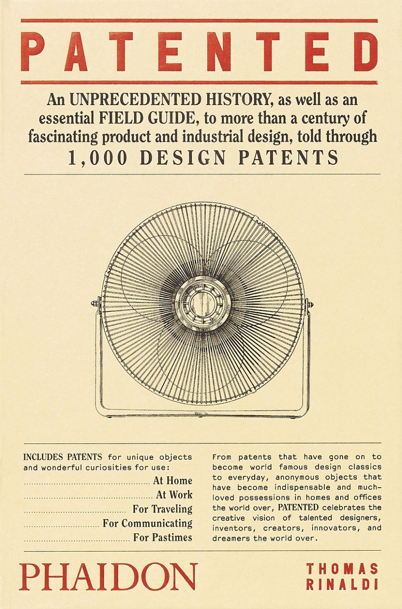 Patented: 1,000 Design Patents is available from   Phaidon for $39.95.